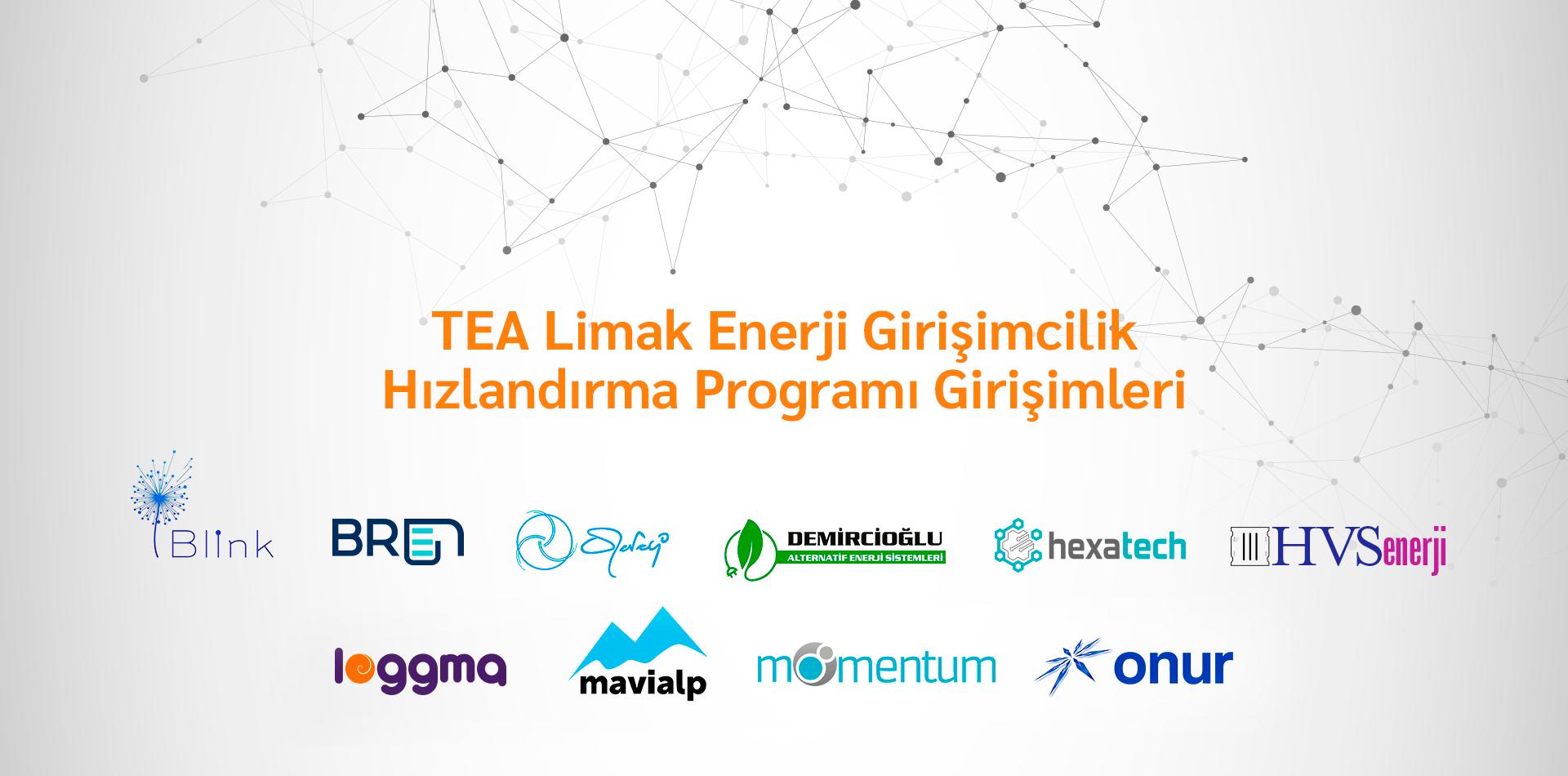 TEA Limak Enerji Girişimcilik Hızlandırma Programı Seçilen 10 Takım